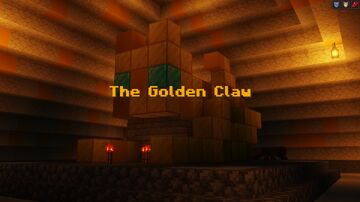 The Golden Claw: Chapter I [IN PROGRESS] [MAP NOT INCLUDED SINCE HASNT BEEN FINISHED] Minecraft Map & Project