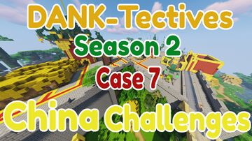 D.A.N.K-Tectives Season 2 Case 6: China Challenges Minecraft Map & Project
