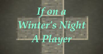 If On a Winter's Night a Player Minecraft Map & Project