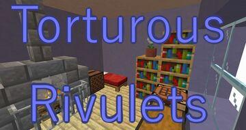 Torturous Rivulets Minecraft Map & Project
