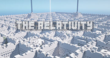 The Relativity | Maze escape Minecraft Map & Project