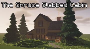 The Spruce Slabbed Cabin Minecraft Map & Project