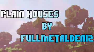 Plain Houses by FullMetalDeniz [Not Completed Yet] Minecraft Map & Project