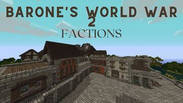 Barone's World War 2 Factions Minecraft Map & Project