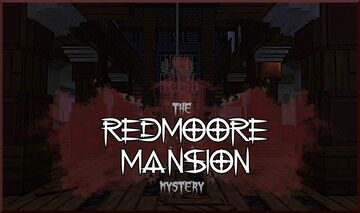 The Redmoore Mansion Mystery Minecraft Map & Project
