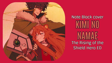 Kimi no Namae - The Rising of the Shield Hero ED - Minecraft Note Block Cover Minecraft Map & Project