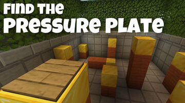 Find the Pressure Plate Minecraft Map & Project