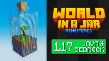 [1.17.x / JAVA & BEDROCK] World in a Jar: Remastered Minecraft Map & Project