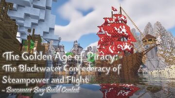 The Golden Age of Piracy: The Blackwater Confederacy of Steampower and Flight - Buccaneer Bay Build Contest Minecraft Map & Project
