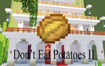 Dont Eat Potatoes II Minecraft Map & Project