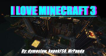 I Love Minecraft 3 - City 1.12.2 Minecraft Map & Project