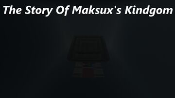 The Story Of Maksux's Kindgom Minecraft Map & Project