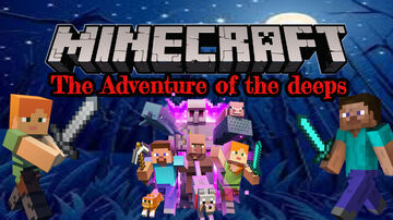 The Adventure of the deeps Minecraft Map & Project
