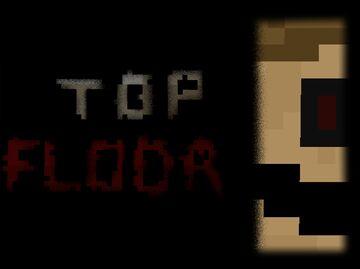 Top Floor - Horror map Minecraft Map & Project