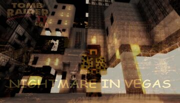 Tomb Raider: The Golden Mask - Nightmare In Vegas Beta Recreation Minecraft Map & Project
