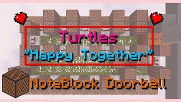 """Happy Together"" Turtles :: Note Block Doorbell Minecraft Map & Project"