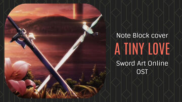 A Tiny Love - Sword Art Online OST - Minecraft Note Block Cover Minecraft Map & Project