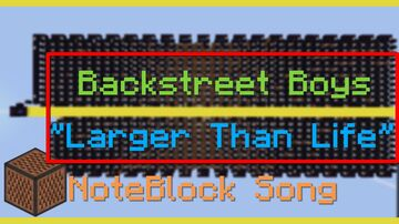 """""""Larger Than Life"""" Backstreet Boys :: Note Block Song Minecraft Map & Project"""