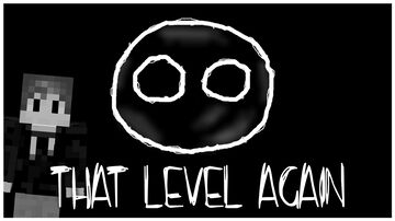 That Level Again Minecraft Map & Project