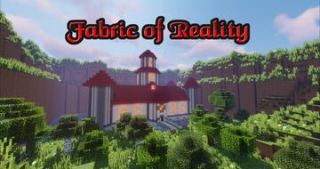 Fabric of Reality (WIP) Minecraft Map & Project