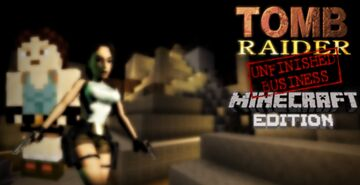 Tomb Raider Unfinished Bussines - Minecraft Edition Minecraft Map & Project