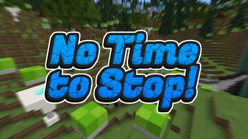 No Time To Stop Minecraft Map & Project