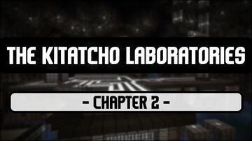 The Kitatcho Laboratories - Chapter 2 Minecraft Map & Project