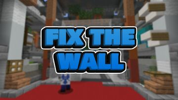 Fix The Wall Minecraft Map & Project