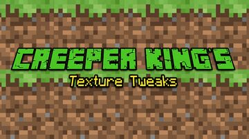 Creeper King's Texture Tweaks Minecraft Texture Pack