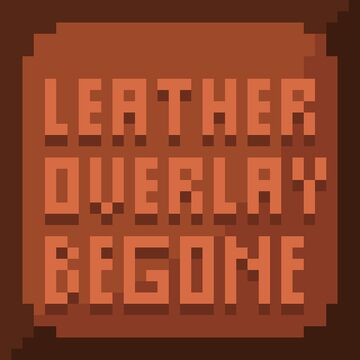 Leather Overlay Begone (Removes those pesky brown bits on leather Minecraft Texture Pack
