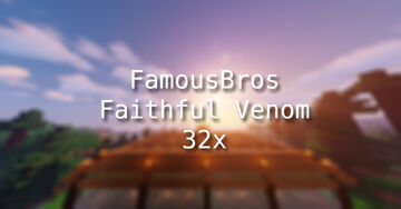 FamousBros Faithful Venom 32x Minecraft Texture Pack