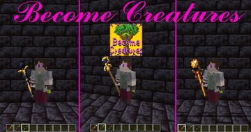 Become Creatures (For TheGayerest4264) ALPHA Minecraft Texture Pack