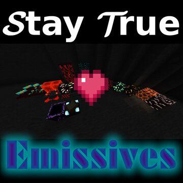 Stay True Emissives (Fan Version) Minecraft Texture Pack