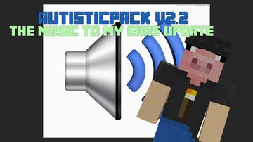 The AutisticPack V2.2.1 Minecraft Texture Pack