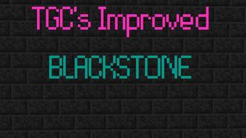 TGC's Improved Blackstone Minecraft Texture Pack