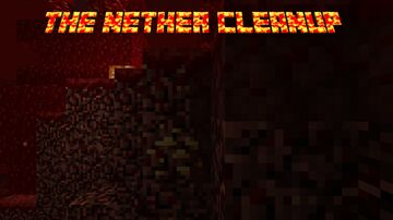 The Nether Cleanup v1.1 Minecraft Texture Pack