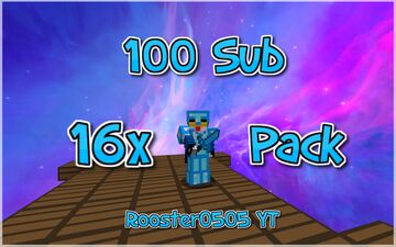 Rooster0505's 100 Sub Texture Pack Minecraft Texture Pack