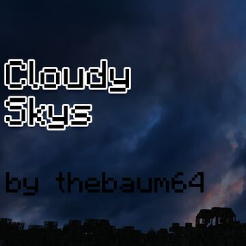 Cloudy Skys Minecraft Texture Pack