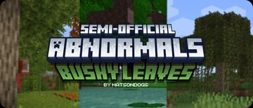 Abnormals Bushy Leaves Minecraft Texture Pack