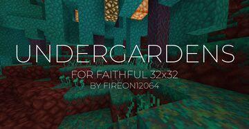 Undergardens for Faithful 32x [Vanilla CTM] Minecraft Texture Pack