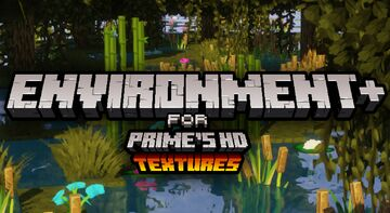 Environment+ (for Prime's HD Textures) Minecraft Texture Pack