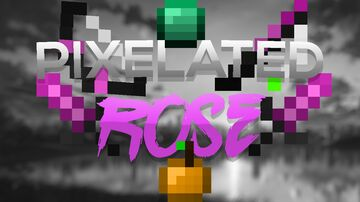Pixelated Rose [1.8.9] - 8x Minecraft Texture Pack