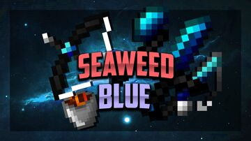 Seaweed 16x [Blue] FPS PVP Pack Minecraft Texture Pack
