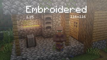 Embroidered - 1.15 (116x) Update 2 Minecraft Texture Pack