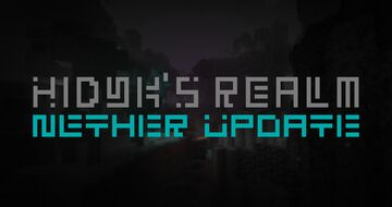 HIDYK's REALM - NETHER UPDATE v1.8! Major update Minecraft Texture Pack