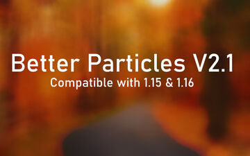 Better Particles  (V2.1 for 1.15+) Minecraft Texture Pack