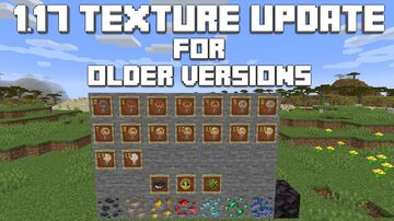 1.17 Texture Update for Older Versions Minecraft Texture Pack