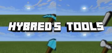 Hybred's Tools [Bedrock Edition] Minecraft Texture Pack