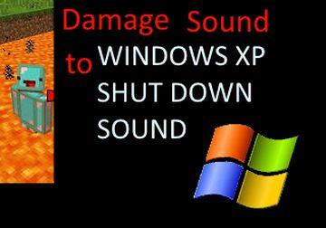 Damage Sound to Windows XP Shut down sound Minecraft Texture Pack