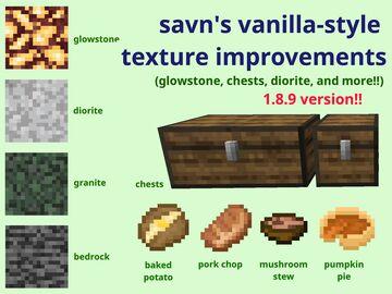 savn's vanilla-style texture improvements (1.8.9 version!!) (glowstone, chests, diorite, etc) Minecraft Texture Pack